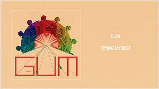 GUM - Trying My Best (Official Audio)
