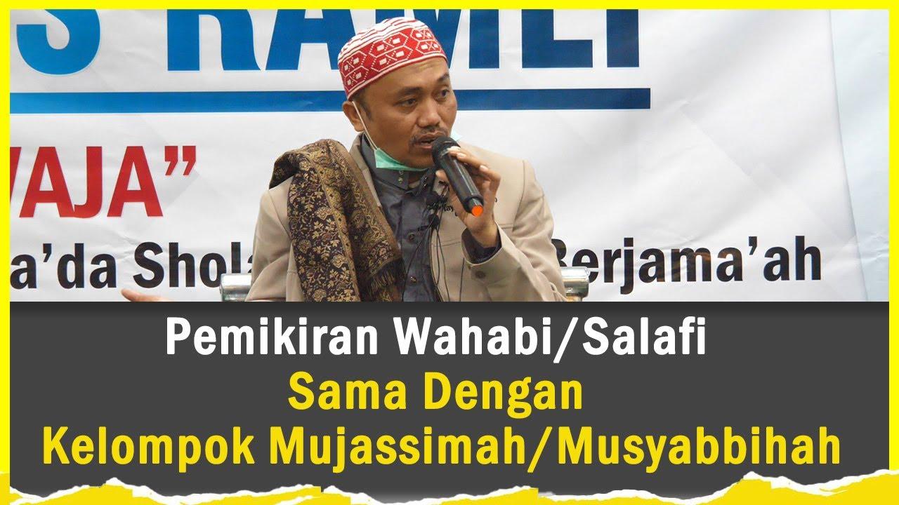 Pemikiran Wahabi/Salafi Sama Dengan Kelompok Mujassimah/Musyabbihah - K.H. Idrus Ramli