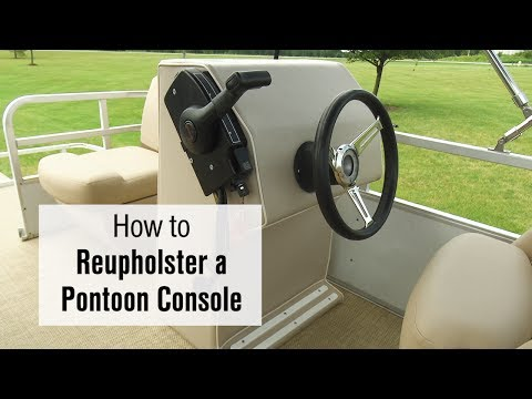 How to Reupholster a Pontoon Steering Console