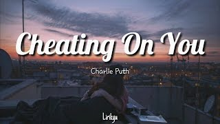 Charlie Puth - Cheating On You  Lyrics  Terjemahan