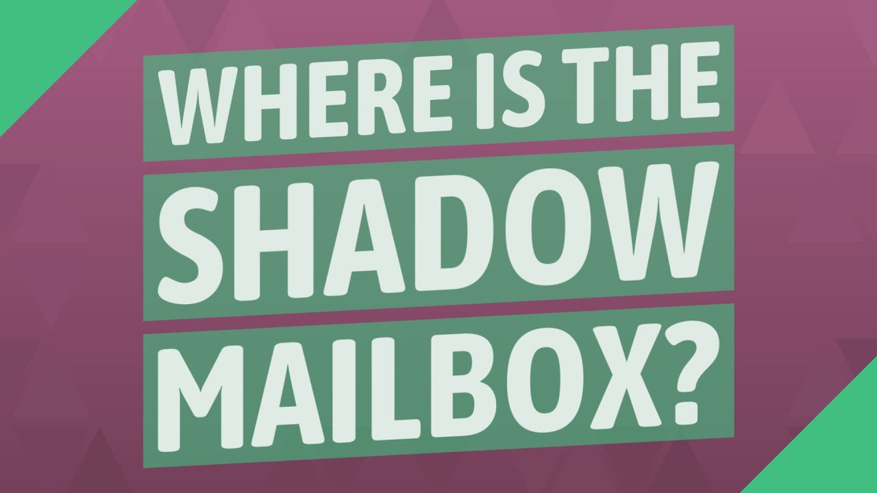 Where is the shadow mailbox? - YouTube