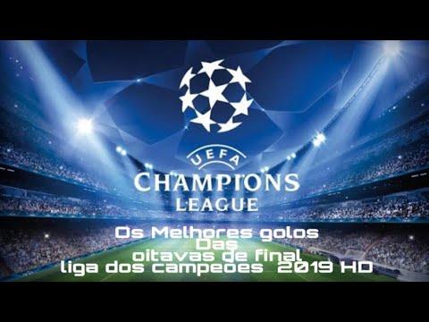 2019 Os Melhores golos gols das Oitavas de final Liga dos ...