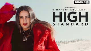 High Standard (Full Video) | Himanshi Khurana | Latest Song 2018 | Brand B