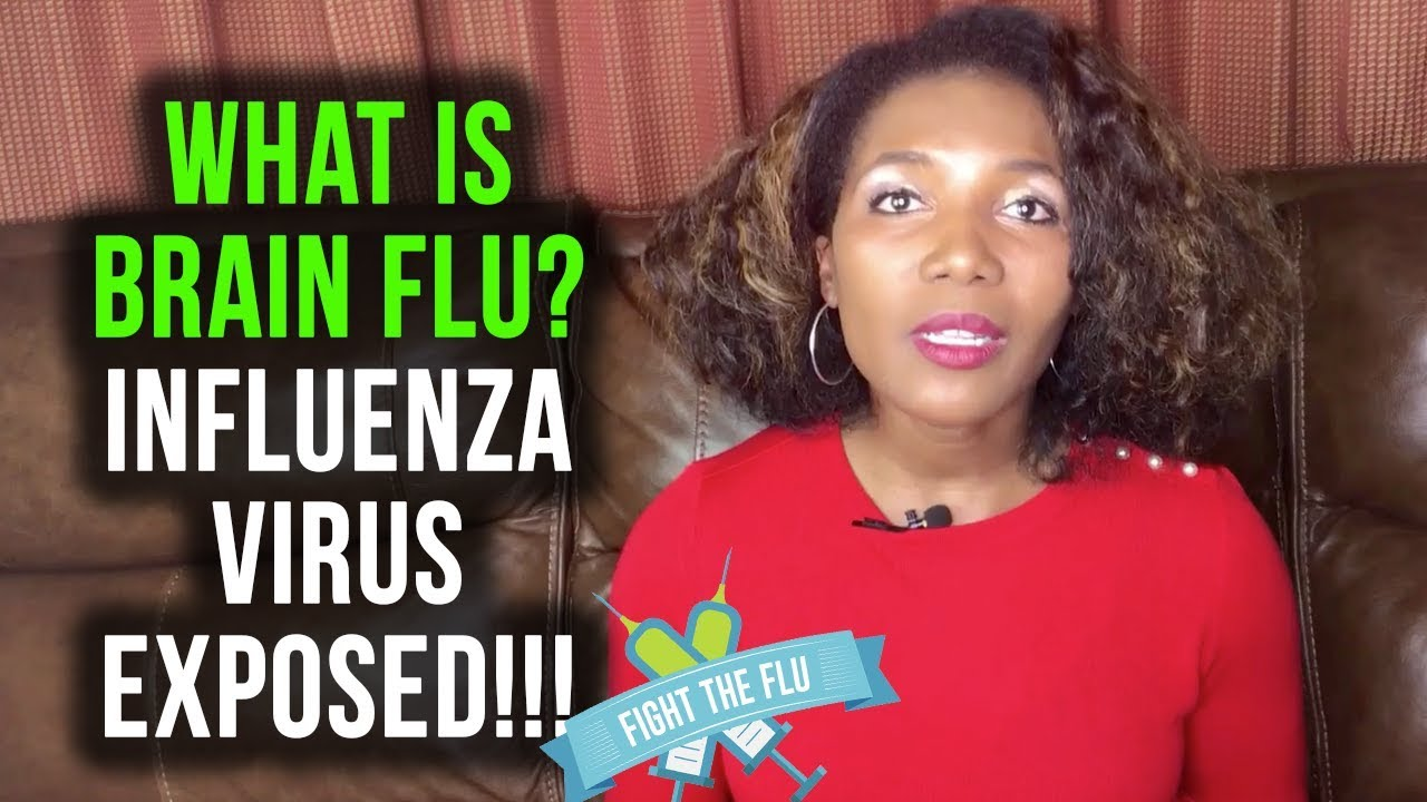 What Is Brain Flu? Influenza Virus Exposed!