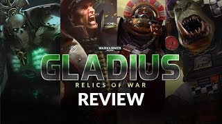 WARHAMMER 40K: Gladius - Relics of War Review | 4X Strategy Game