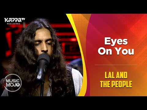 Eyes On You - Lal And The People - Music Mojo Season 6 - Kappa TV