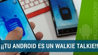 Convertir Android en Walkie Talkie