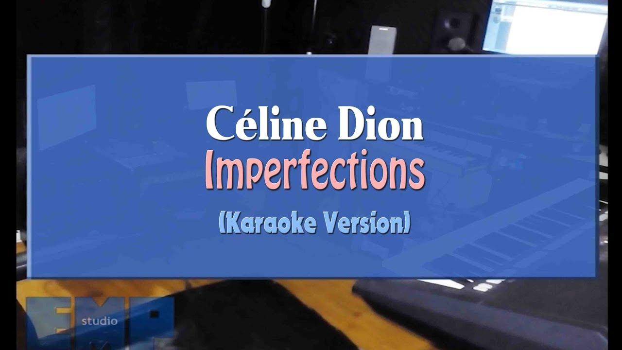 Celine Dion Imperfections Karaoke Version Youtube