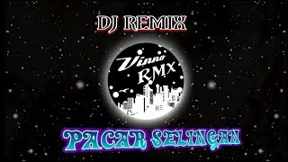 PACAR SELINGAN REMIX DJ TERBARU BASS MANTUL (ANDRIGO)