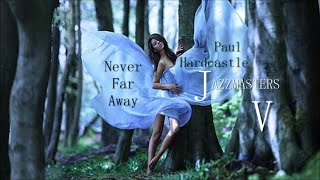 paul hardcastle never far away jazzmasters v