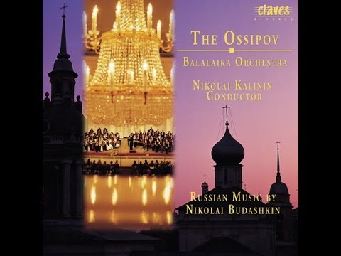 The Ossipov Balalaika Orchestra Vol. IV - Russian Music by N. Budashkin / Concerto for Domra & Orch