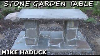 STONE GARDEN TABLE - (Mike Haduck)