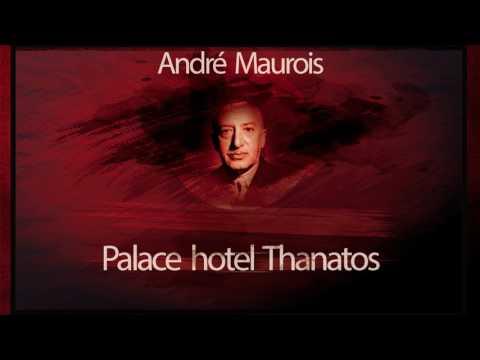 Palace Hotel Thanatos (1967) - Andre Maurois
