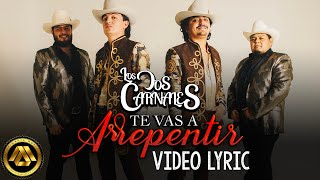 Los Dos Carnales - Te Vas a Arrepentir (Video Lyric)