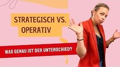 Strategisch vs  operativ? Was ist genau der Unterschied?