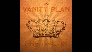 "The Vanity Plan - ""the Crown"""