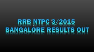 INDIAN RAILWAYS || RRB NTPC 3/2015 BANGALORE FINAL RESULTS OUT || GOVT EXAMS 2017 Video