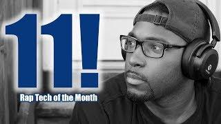 Rap Tech of the Month - 11!