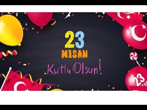 23 Nisan Ulusal Egemenlik ve Çocuk Bayramınız Kutlu Olsun-Yardımcı Öğretmen
