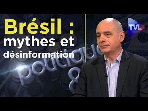 Brésil : mythes et désinformation - Politique & Eco avec Bruno Racouchot