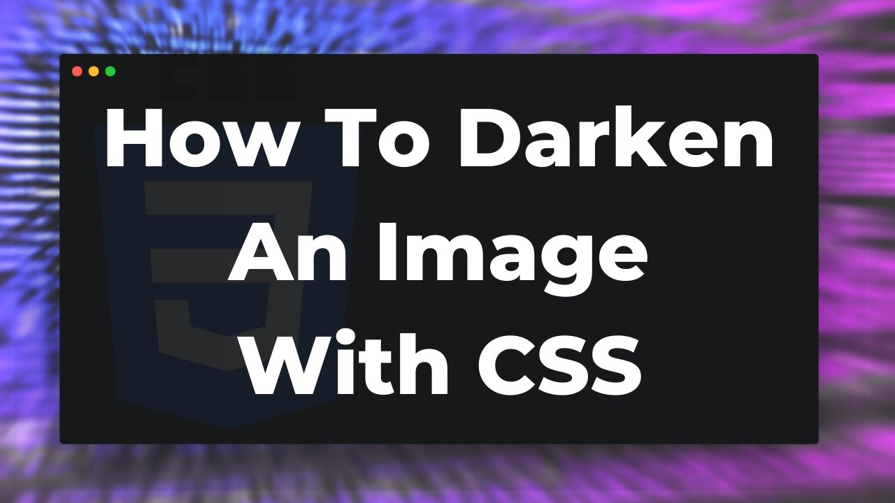 How To Darken An Image With Css Tutorial Youtube