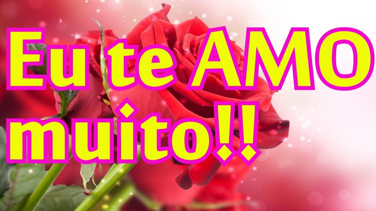 Bela Mensagem De Amor - EU TE AMO MUITO!!! ( FELIZ DIA DOS