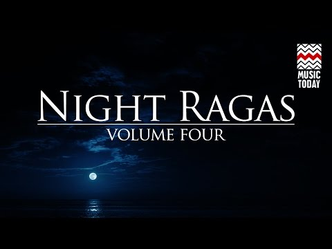 Night Ragas | Volume 4 | Audio Jukebox | Classical | Vocal & Instrumental | Various Artists