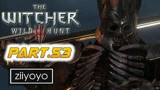 The witcher 3 wild hunt Gameplay Walkthrough Part 53 [1080p HD 60FPS PC ULTRA] - No Commentary