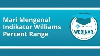 Mari Mengenal Indikator Williams Percent Range | Strategi Forex