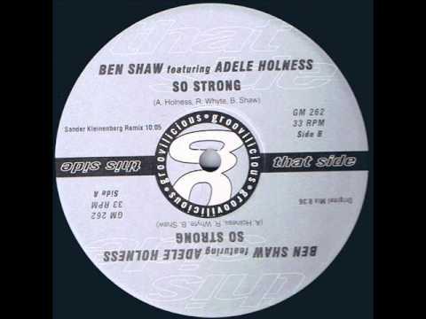 Ben Shaw - So Strong (Sander Kleinenberg Remix)