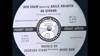 Ben Shaw - So Strong (Sander Kleinenberg Remix)