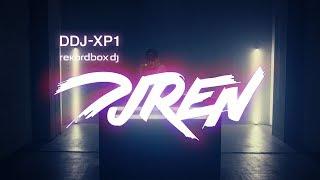 DDJ-XP1 Performance with DJ REN