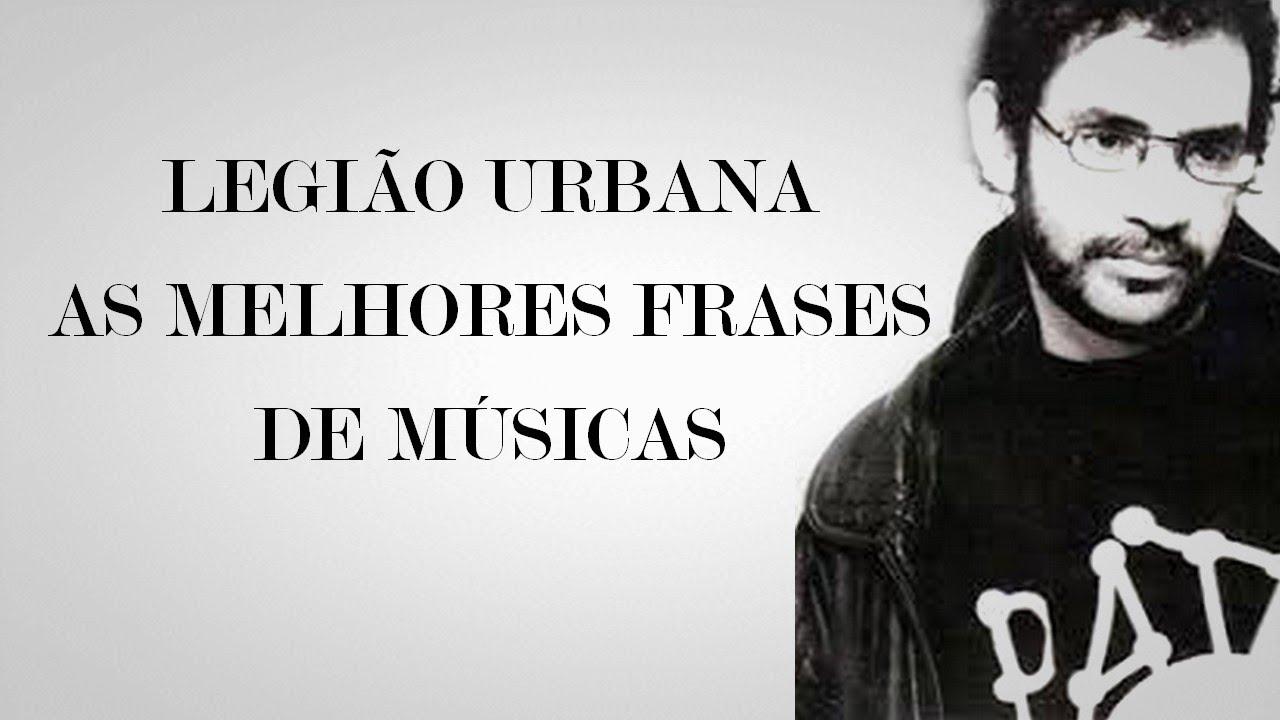 frases de musicas LEGIÃO URBANA: As melhores frases de músicas. PARTE 1   YouTube frases de musicas