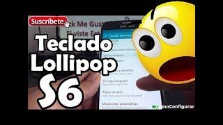 Como Configurar Teclado Android Lollipop Samsung Galaxy S6 Español