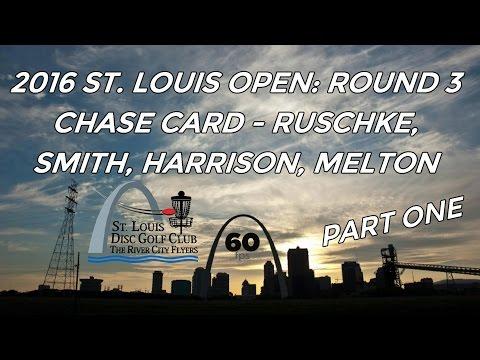 2016 St. Louis Open: Chase Card, Rd 3, Pt 1 (Ruschke, Smith, Harrison, Melton)
