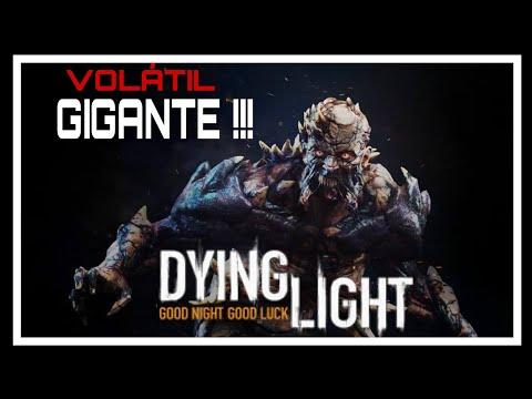 DYING LIGHT , localização do VOLÁTIL GIGANTE !!! BIG AND STRONG  VOLATILE NIGHTMARE