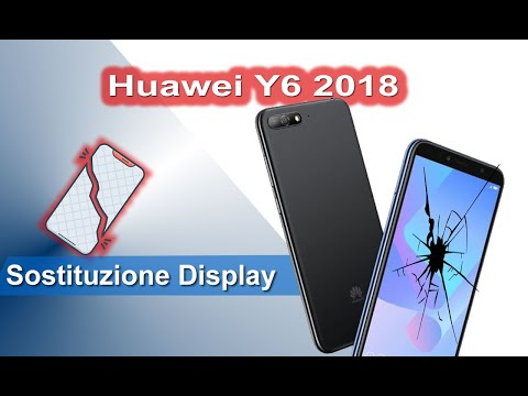 Huawei Y6 2018 sostituzione display - Screen replacement