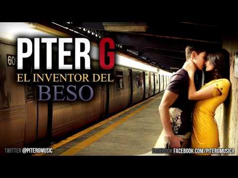 piter-g-|-el-inventor-del-beso-(videoclip-ya-disponible-en-el-canal)