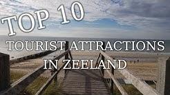 Top Ten Tourist Attractions In Zeeland province  - Netherlands