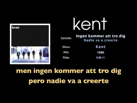 Kent - Ingen kommer att tro dig (sub esp)