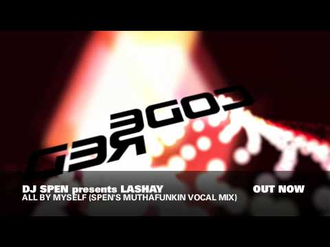 DJ Spen presents LaShay - All By Myself - Spen's MuthaFunkin Vocal Mix - Code Red
