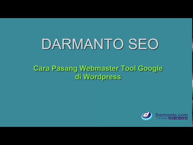 Cara Memasang Webmaster Tool Google Di Web WordPress