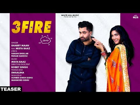 3 Fire Official Teaser Sharry Mann Feat Mista Baaz  Swaalina  Rel On 5th July  White Hill Music