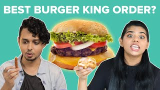 Who Has The Best Burger King Order? BuzzFeed India