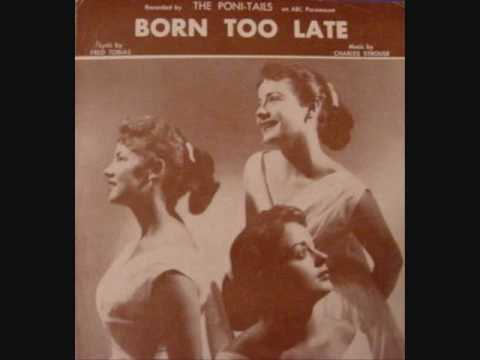 THE PONI-TAILS - BORN TOO LATE LYRICS