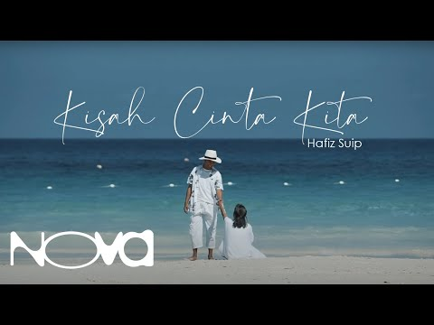 Kisah Cinta Kita - HAFIZ SUIP | Official Music Video