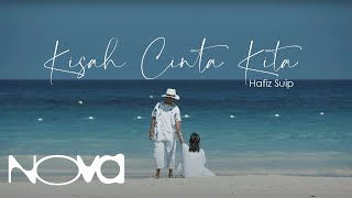 Download lagu Kisah Cinta Kita - HAFIZ SUIP | Official Music Video