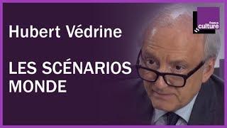 Les scénarios-monde d'Hubert Védrine