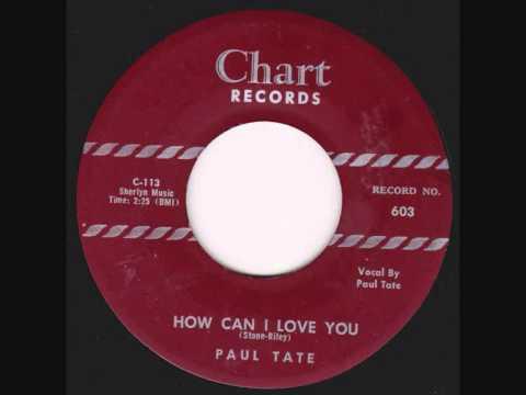 Paul Tate - How Can I Love You
