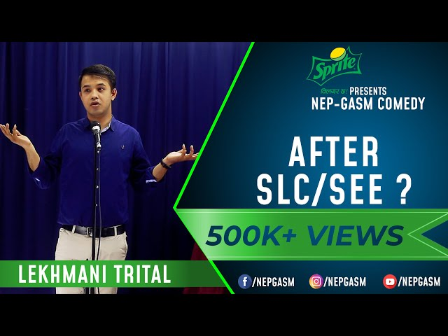 After SLC/SEE ?   Nepali Stand-Up Comedy   Lekhmani Trital   Nep-Gasm Comedy